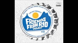 Friends From Rio - Leite de Pedra (Feat Hyldon) [Far Out Recordings]