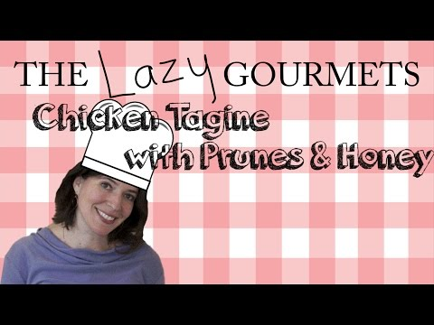 The Lazy Gourmets - Chicken Tagine with Prunes and Honey