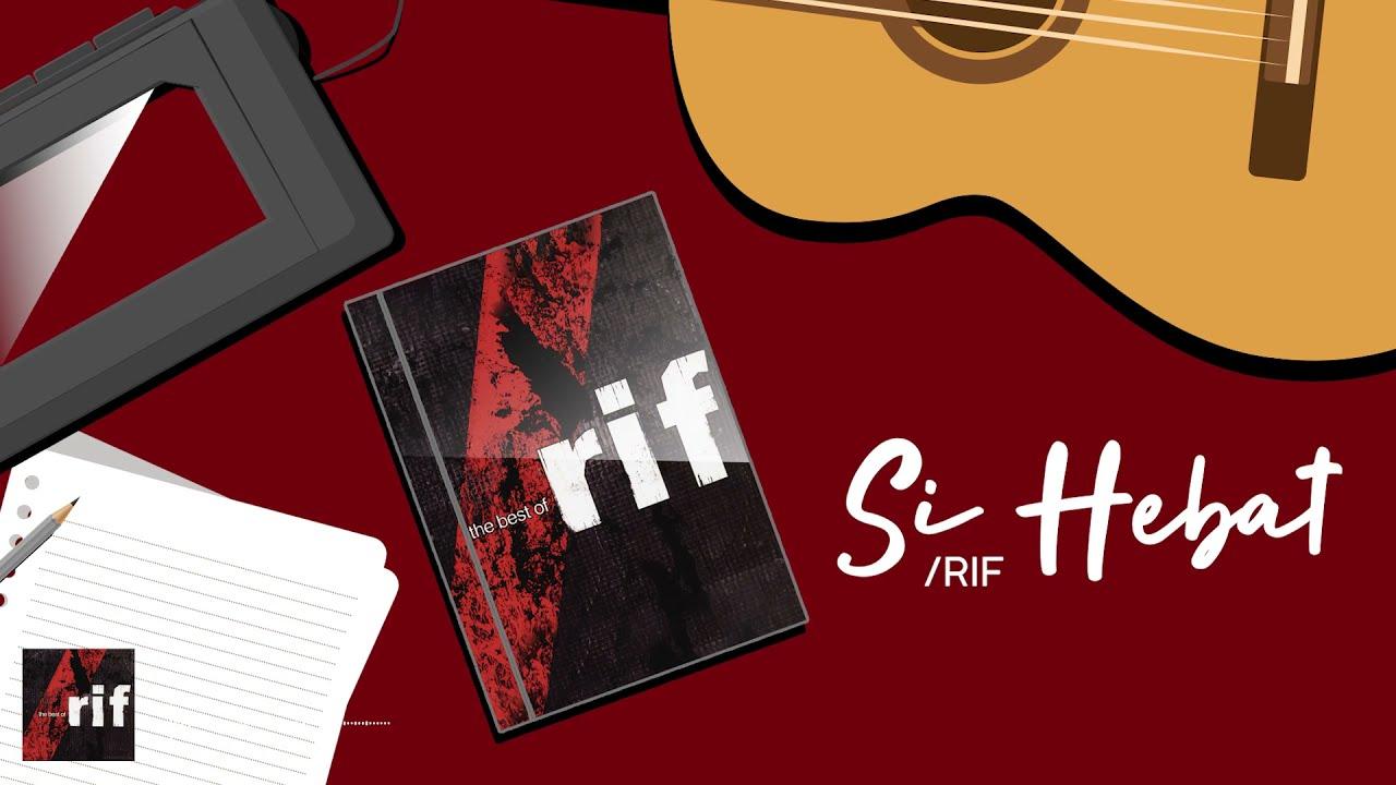 Rif - Si Hebat (Official Lyric Video)