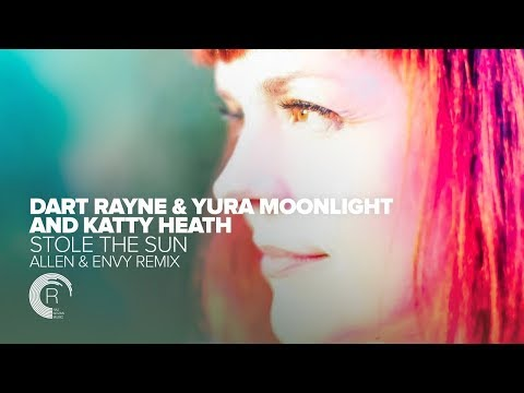 Dart Rayne & Yura Moonlight and Katty Heath - Stole The Sun (Allen & Envy Remix) + Lyrics