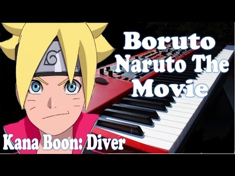 Boruto : Naruto the Movie Theme Song ボルト‐ナルト・ザ・ムービー Diver by Kana Boon Piano Cover FULL