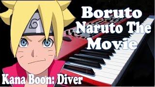 Boruto : Naruto the Movie Theme Song - Diver by Kana Boon Piano Cov...