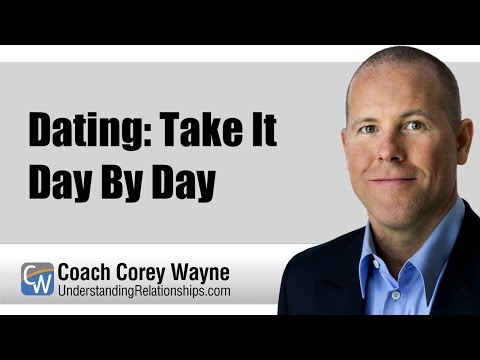 Dating: Take It Day By Day