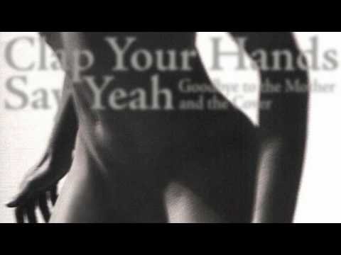 Clap Your Hands Say Yeah - Goodbye to the Mother and the Cove mp3