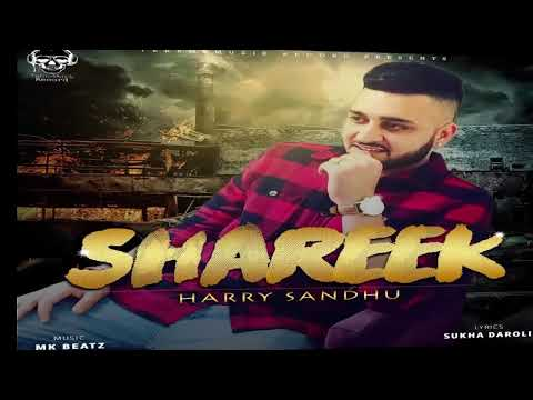 Shareek (FULL SONG) Harry Sandhu I Latest Punjabi Song 2017