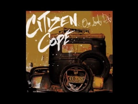 Citizen cope one lovely day | official lyric video youtube.