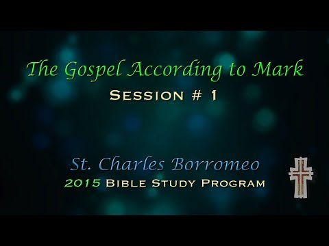 Bible Study Session #1 - The Gospel According to Mark