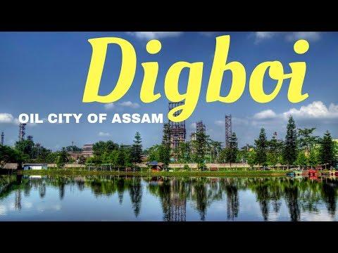 Digboi, Oil City Of Assam