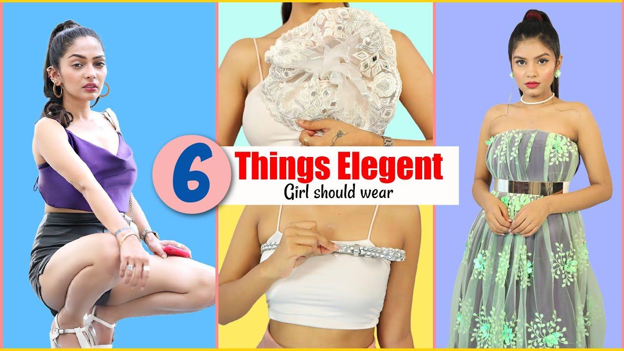 6 Fashion Things Elegant Girls Should wear - Budget Clothing Tricks | Anaysa