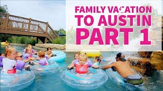 Family Vacation to Austin Texas:  Part 1