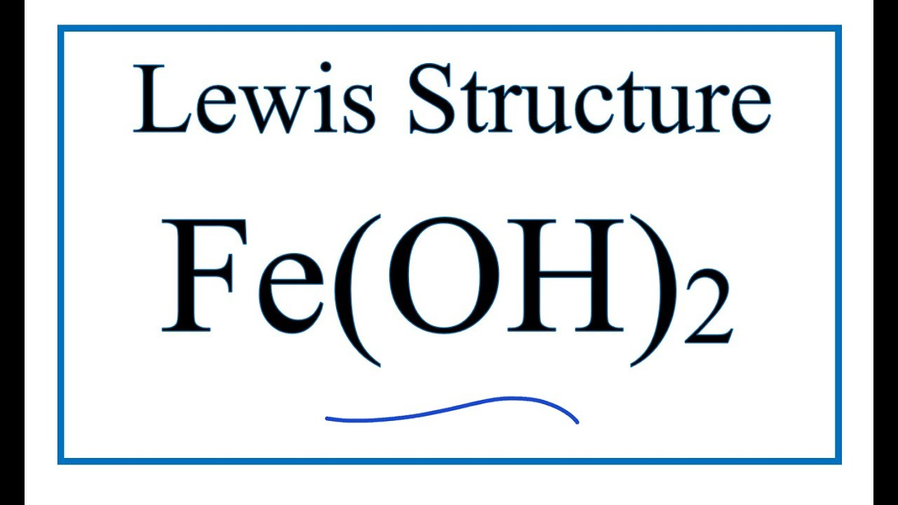 how to draw the lewis dot structure for fe oh 2 iron ii hydroxide [ 1280 x 720 Pixel ]