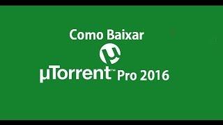 Como baixar uTorrent Pro Versão 3 4 7 Pré Ativado Torrent( 2017)