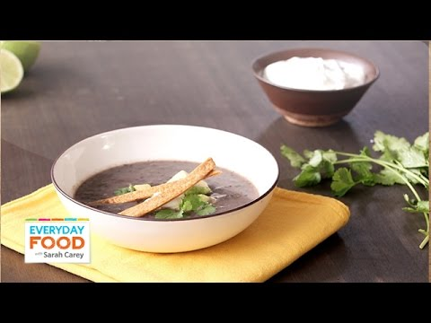 Spicy Black Bean Soup - Everyday Food with Sarah Carey - YouTube