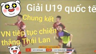[U19] VN Tiếp Tục đánh Bại Thái Lan Chung Kết Giải U19 Quốc Tế | Hulo TV