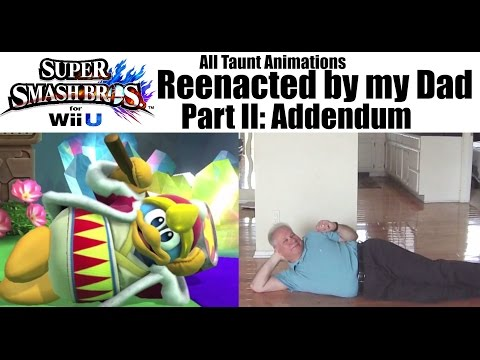 Super Smash Bros: All Taunt Animations reenacted by my Dad: Addendum