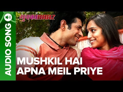 Mushkil Hai Apna Meil Priye - Audio Song |...