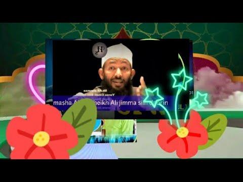 Download Sheikh Ali jimma issiin hiin dabriin masha Allah 👂👂👂