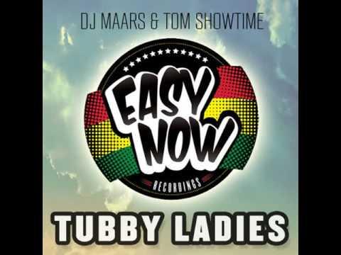 DJ Maars Vs Tom Showtime- Tubby Ladies