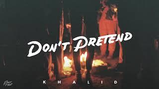 Khalid - Don't Pretend (Audio) ft. SAFE