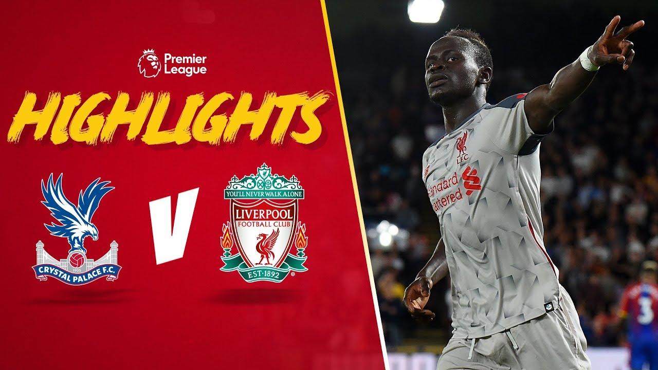 Highlights Crystal Palace V Liverpool Mane Secures Hard Fought