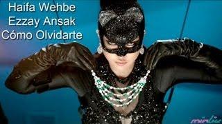 Haifa Wehbe - Ezzay Ansak [Cómo olvidarte] Sub. Español