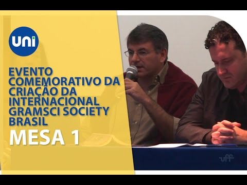 Evento Comemorativo da Criacao da Internacional Gramsci Society Brasil Mesa 1