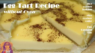 EASY RICE COOKER CAKE RECIPES: Egg Tart Recipe Without Oven | Egg Custard Pie | Rice Cooker Baking