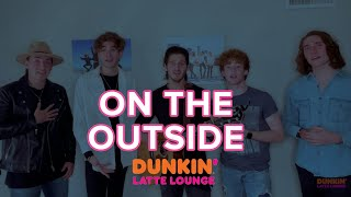 On The Outside Performs At The Dunkin Latte Lounge!