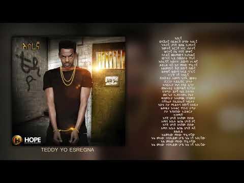 Teddy Yo - Esregna | እስረኛ -New Ethiopian Music 2018 (Official Audio W/Lyrics)
