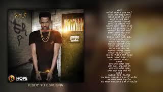 Teddy Yo - Esregna | እስረኛ -  New Ethiopian Music 2018 (Official Audio W/Lyrics)