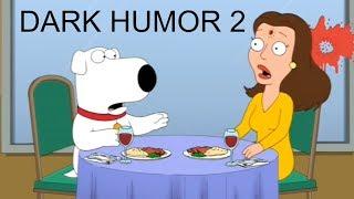Family Guy - BEST DARK HUMOR COMPILATION 2