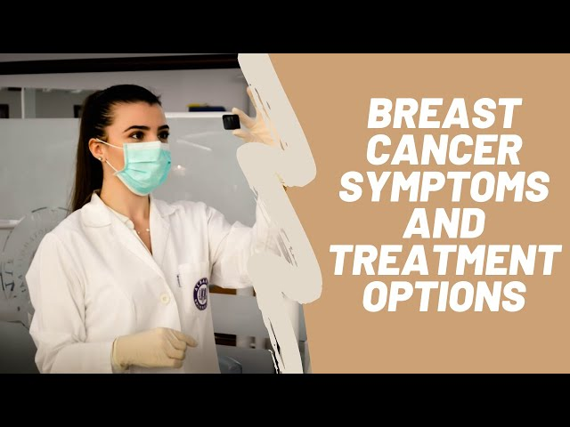 Breast Cancer Symptoms and Alternative Treatment Options