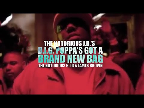 The Notorious B.I.G. X James Brown - Big Poppa's Got A Brand New Bag (Official Music Video)