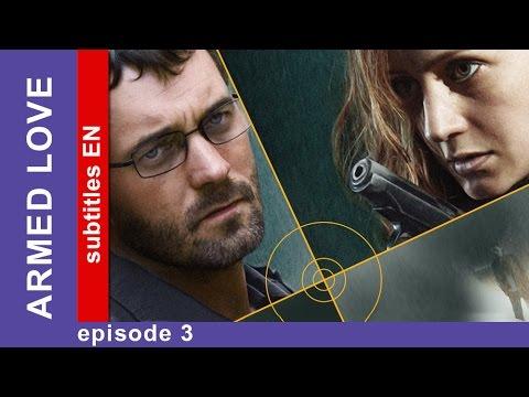 Armed Love  Episode 3. Russian TV series. Сriminal Melodrama. English Subtitles. StarMedia