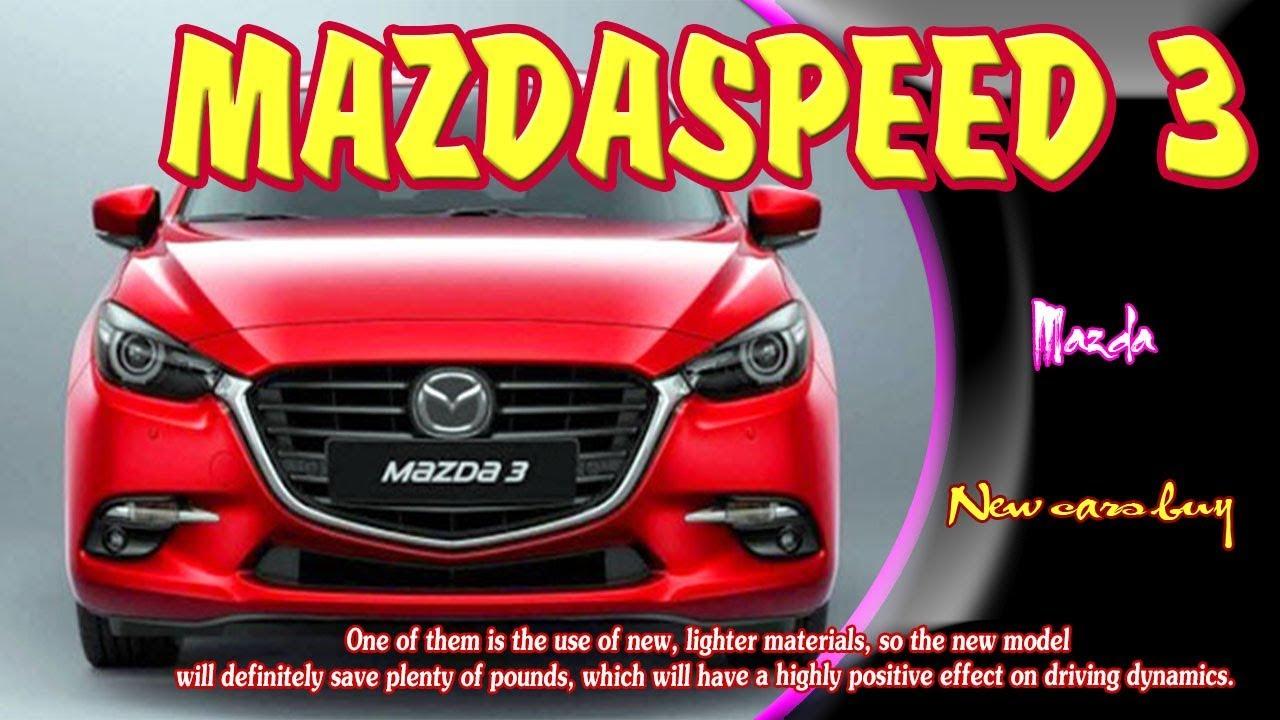 2019 Mazdaspeed 3 2019 Mazdaspeed 3 Hatchback 2019 Mazdaspeed 3