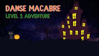 Danse Macabre - Mansion Adventure! Level 1