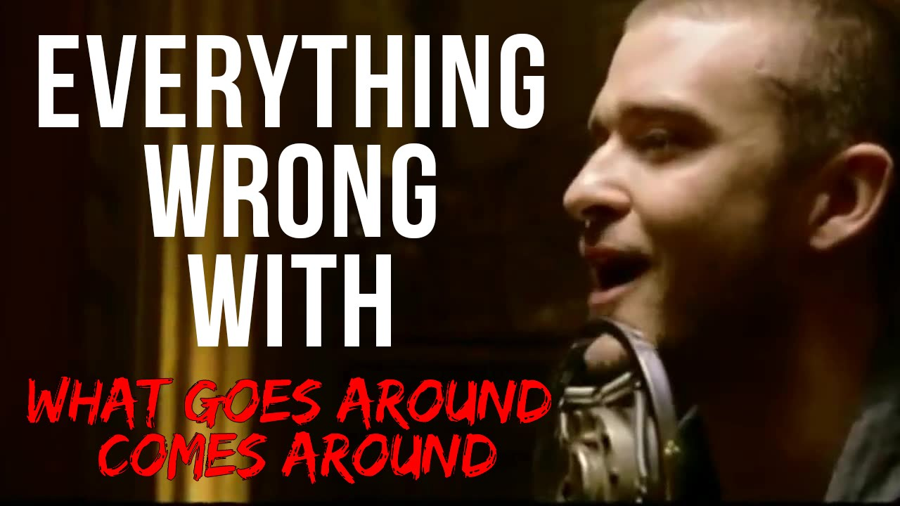 justin timberlake - what goes around , comes around
