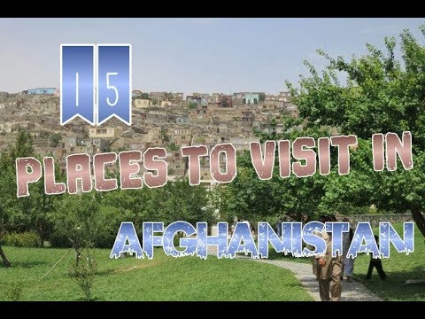 Top 15 Places To Visit In Afghanistan