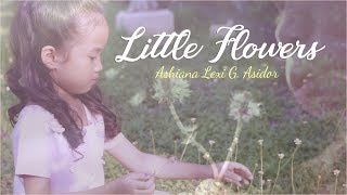 Little Flowers - Ashia Lexi Asidor - With Lyrics