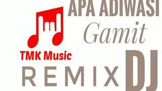 Apa Adiwasi # Gamit DJ Remix