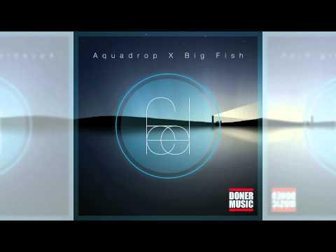 Aquadrop & Big Fish - Feel (Official)