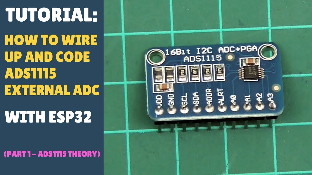 TUTORIAL: How to / About the ADS1115 External 16 Bit ADC - Part 1