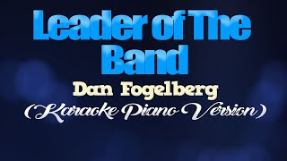 LEADER OF THE  BAND - Dan Fogelberg (KARAOKE PIANO VERSION)
