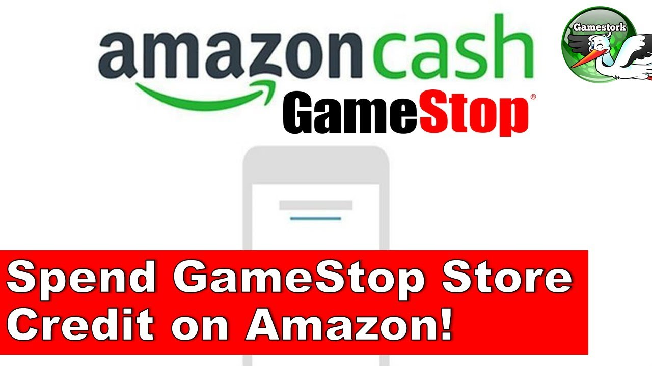 Apply Gamestop Store Credit To Amazon Cash Amazing