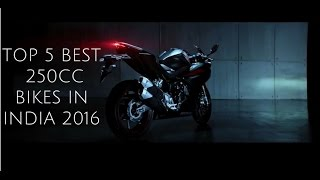 TOP 5 BEST 250CC BIKES IN INDIA 2016