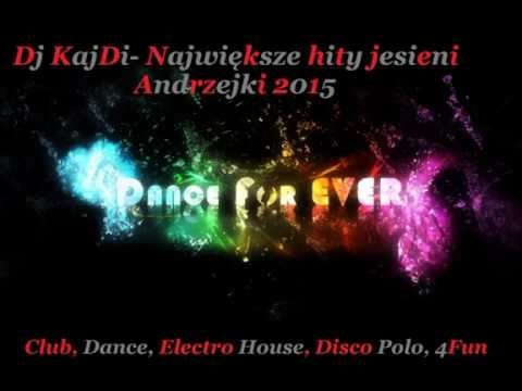 Składanka Dance Samych Hitów Listopad Andrzejki 2015 Dj KajDi I Club,Dance,Electro House,Disco Polo