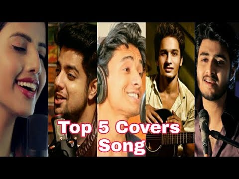 Top 5 Cover Songs Of 2018 | Bollywood Romantic Songs Medley