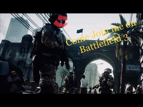 Join me on battlefield 3 look for info down below