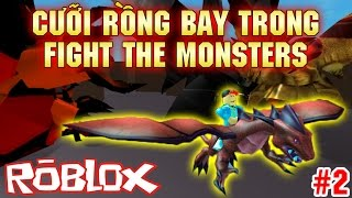 Roblox | RIDING DRAGON FLY VI VU IN FIGHT THE MONSTER #2 | KiA Pham