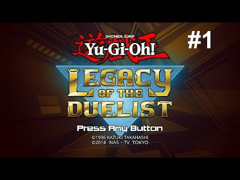 Let's Play Yu-Gi-Oh! Legacy of the Duelist #1 - A Journey Begins